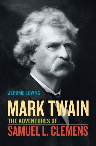 Mark Twain: The Adventures of Samuel L.: Loving, Jerome