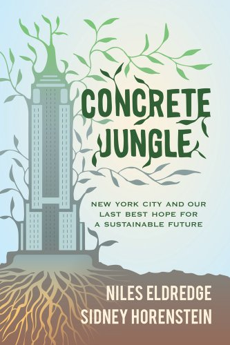 9780520270152: Concrete Jungle: New York City and Our Last Best Hope for a Sustainable Future