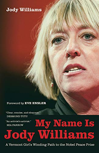 9780520270251: My Name Is Jody Williams: A Vermont Girl's Winding Path to the Nobel Peace Prize