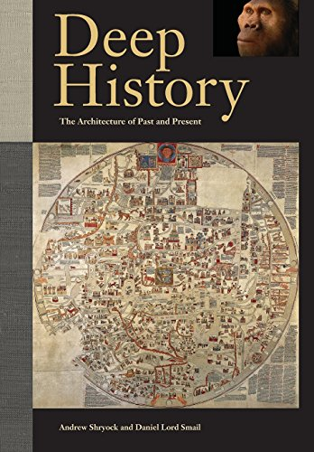 9780520270282: Deep History - The Architecture of Past and Present