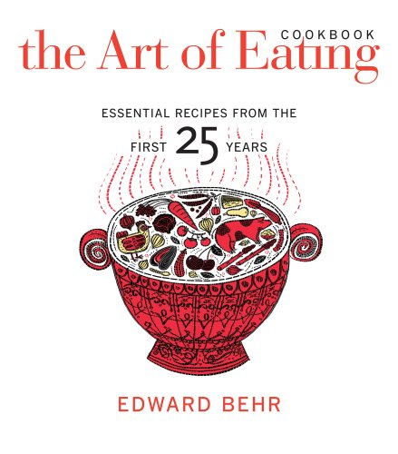 9780520270299: The Art of Eating Cookbook: Essential Recipes from the First 25 Years
