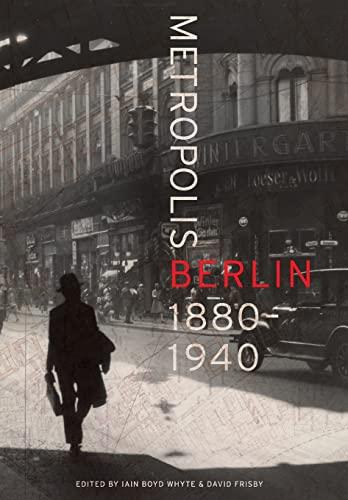 9780520270374: Metropolis Berlin: 1880-1940 (Weimar & Now: German Cultural Criticism)