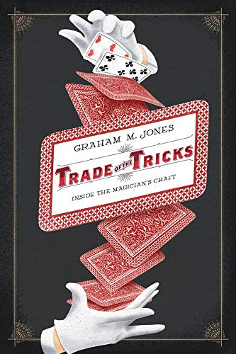 9780520270466: Trade of the Tricks: Inside the Magician's Craft