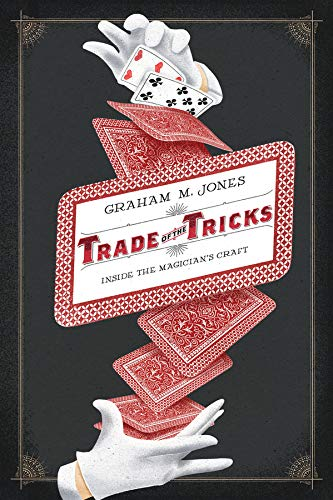 9780520270473: Trade of the Tricks: Inside the Magician's Craft