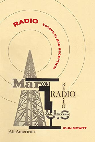 Radio: Essays in Bad Reception (Hardback): John Mowitt