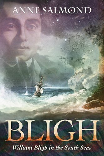 BLIGH: William Bligh in the South Seas (0520270568) by Salmond, Anne