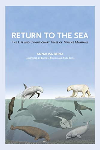 9780520270572: Return to the Sea: The Life and Evolutionary Times of Marine Mammals