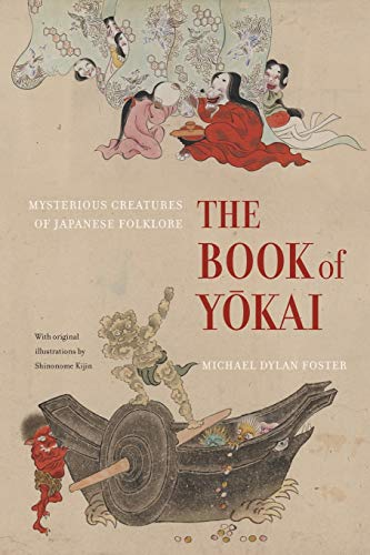 9780520271029: The Book of Yokai: Mysterious Creatures of Japanese Folklore