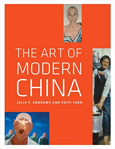 The Art of Modern China: Andrews, Julia F.;