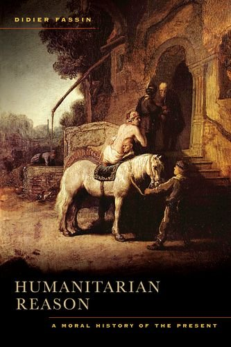 9780520271166: Humanitarian Reason: A Moral History of the Present