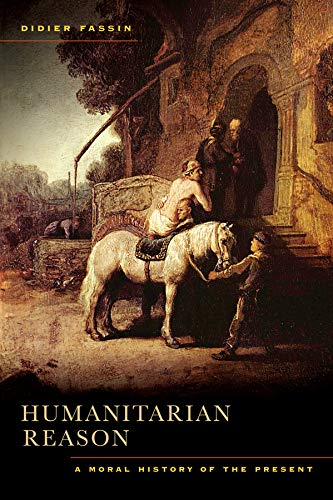 9780520271173: Humanitarian Reason: A Moral History of the Present