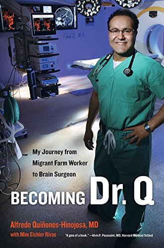 9780520271180: Becoming Dr. Q: My Journey from Migrant Farm Worker to Brain Surgeon
