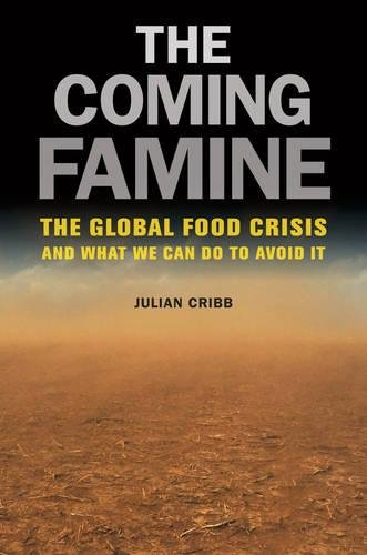 9780520271234: Coming Famine: The Global Food Crisis and What We Can Do to Avoid It