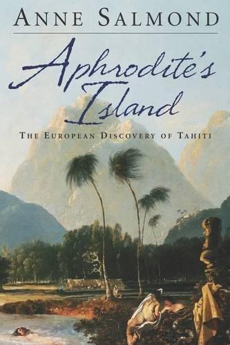 9780520271326: Aphrodite's Island: The European Discovery of Tahiti