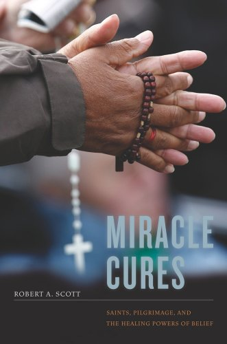 9780520271340: Miracle Cures: Saints, Pilgrimage, and the Healing Powers of Belief