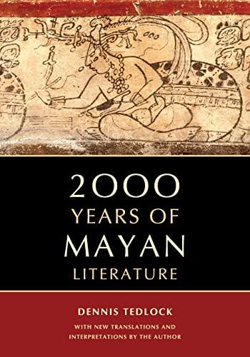 2000 Years of Mayan Literature: Tedlock, Dennis