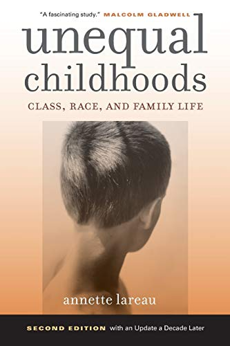 9780520271425: Unequal Childhoods: Class, Race, and Family Life, 2nd Edition with an Update a Decade Later
