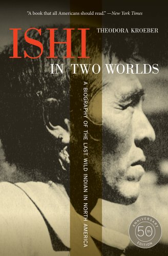 9780520271470: Ishi in Two Worlds, 50th Anniversary Edition: A Biography of the Last Wild Indian in North America