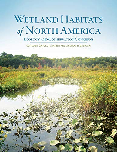 9780520271647: Wetland Habitats of North America: Ecology and Conservation Concerns