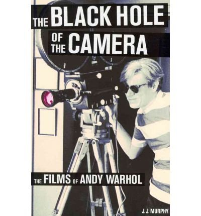 9780520271876: The Black Hole of the Camera: The Films of Andy Warhol