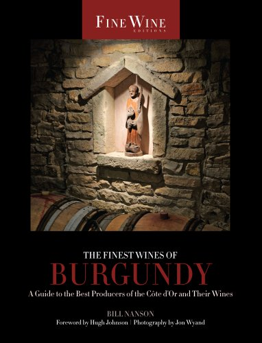9780520272019: The Finest Wines of Burgundy: A Guide to the Best Producers of the Cote D'Or and Their Wines (Fine Wine Editions)
