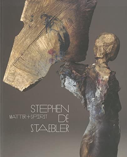 9780520272316: Matter and Spirit: Stephen De Staebler