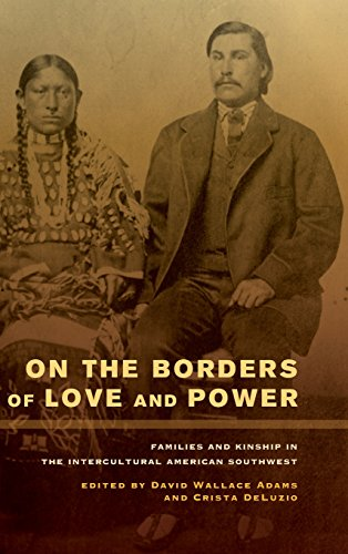 On the Borders of Love and Power: Families and Kinship in the Intercultural American Southwest (...