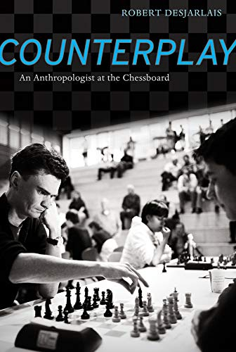 9780520272606: Counterplay: An Anthropologist at the Chessboard