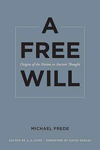 9780520272668: A Free Will: Origins of the Notion in Ancient Thought