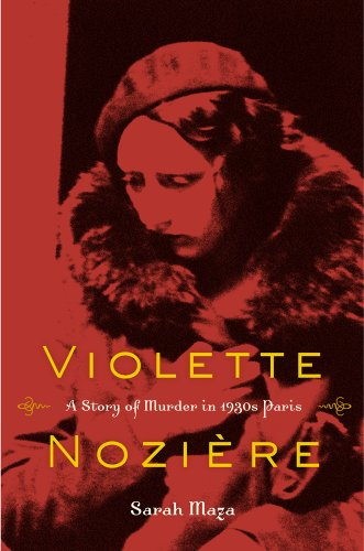 9780520272729: Violette Noziere: A Story of Murder in 1930s Paris