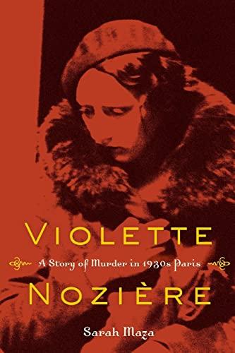 9780520272729: Violette Nozière: A Story of Murder in 1930s Paris