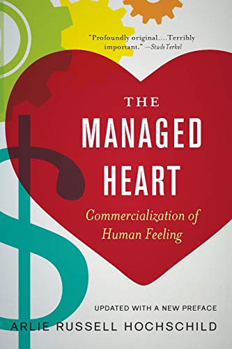 9780520272941: The Managed Heart: Commercialization of Human Feeling