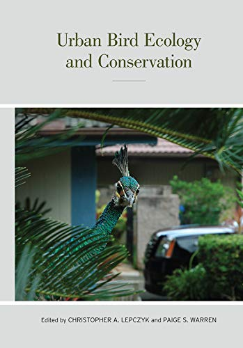 Urban Bird Ecology and Conservation (Studies in Avian Biology)