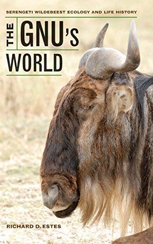 The Gnu s World: Serengeti Wildebeest Ecology and Life History (Hardback): Richard D. Estes