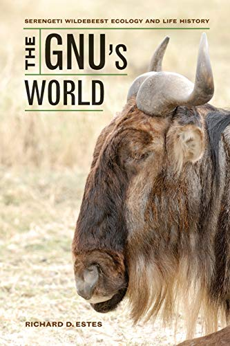9780520273191: The Gnu's World: Serengeti Wildebeest Ecology and Life History