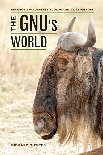 9780520273191: The Gnu's World: Serengeti Wildebeest Ecology and Life History