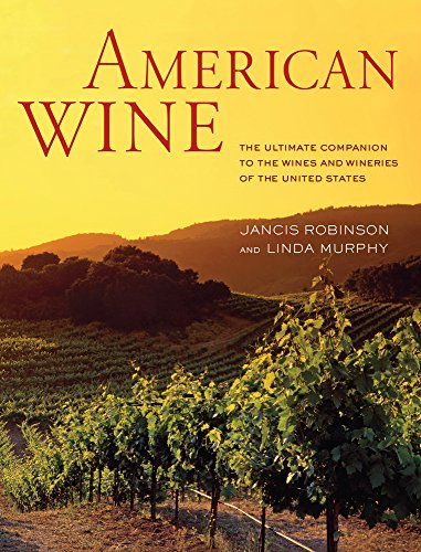 9780520273214: American Wine: The Ultimate Companion to the Wines and Wineries of the United States