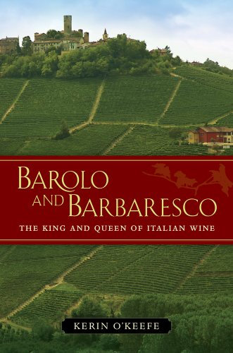 9780520273269: Barolo and Barbaresco: The King and the Queen of Italian Wine