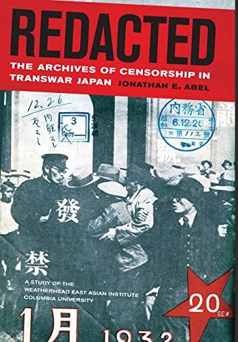Redacted: The Archives of Censorship in Transwar Japan (Hardback): Jonathan E. Abel