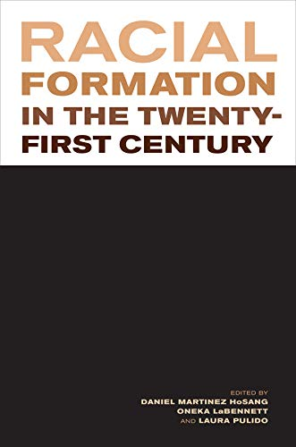 9780520273443: Racial Formation in the Twenty-First Century