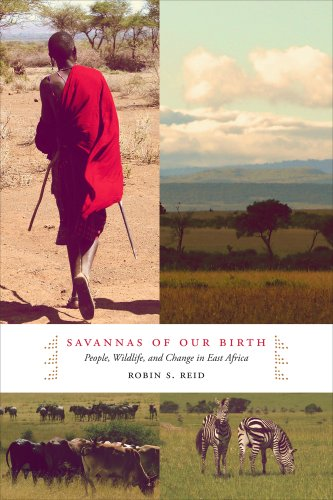 9780520273559: Savannas of Our Birth: People, Wildlife, and Change in East Africa
