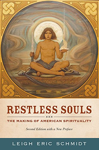 9780520273672: Restless Souls: The Making of American Spirituality