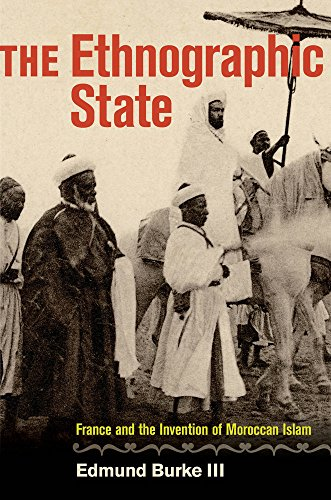 9780520273818: The Ethnographic State: France and the Invention of Moroccan Islam