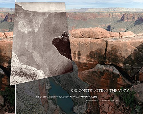 9780520273900: Reconstructing the View: The Grand Canyon Photographs of Mark Klett and Byron Wolfe