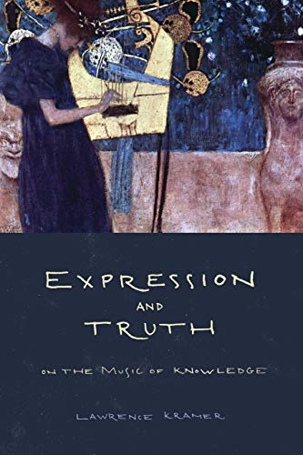 9780520273962: Expression and Truth: On the Music of Knowledge
