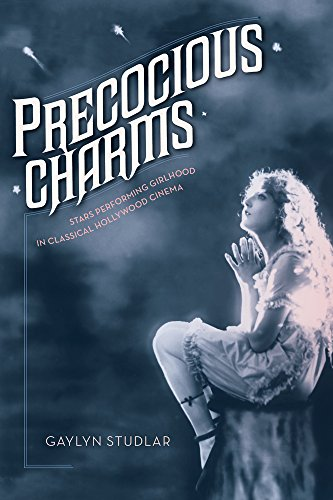 9780520274242: Precocious Charms: Stars Performing Girlhood in Classical Hollywood Cinema