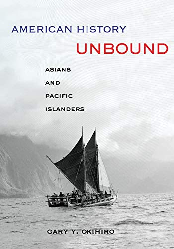 9780520274358: American History Unbound: Asians and Pacific Islanders