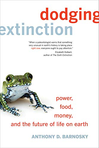 9780520274372: Dodging Extinction: Power, Food, Money, and the Future of Life on Earth