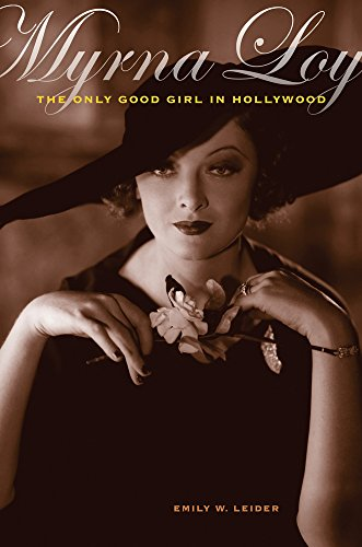 9780520274501: Myrna Loy: The Only Good Girl in Hollywood