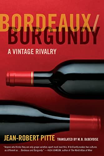 9780520274556: Bordeaux/Burgundy: A Vintage Rivalry